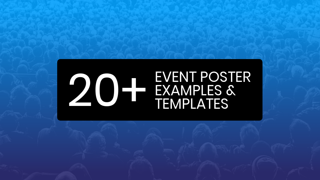 20+ Attention-Grabbing Event Poster Templates, Backgrounds and Design Tips1