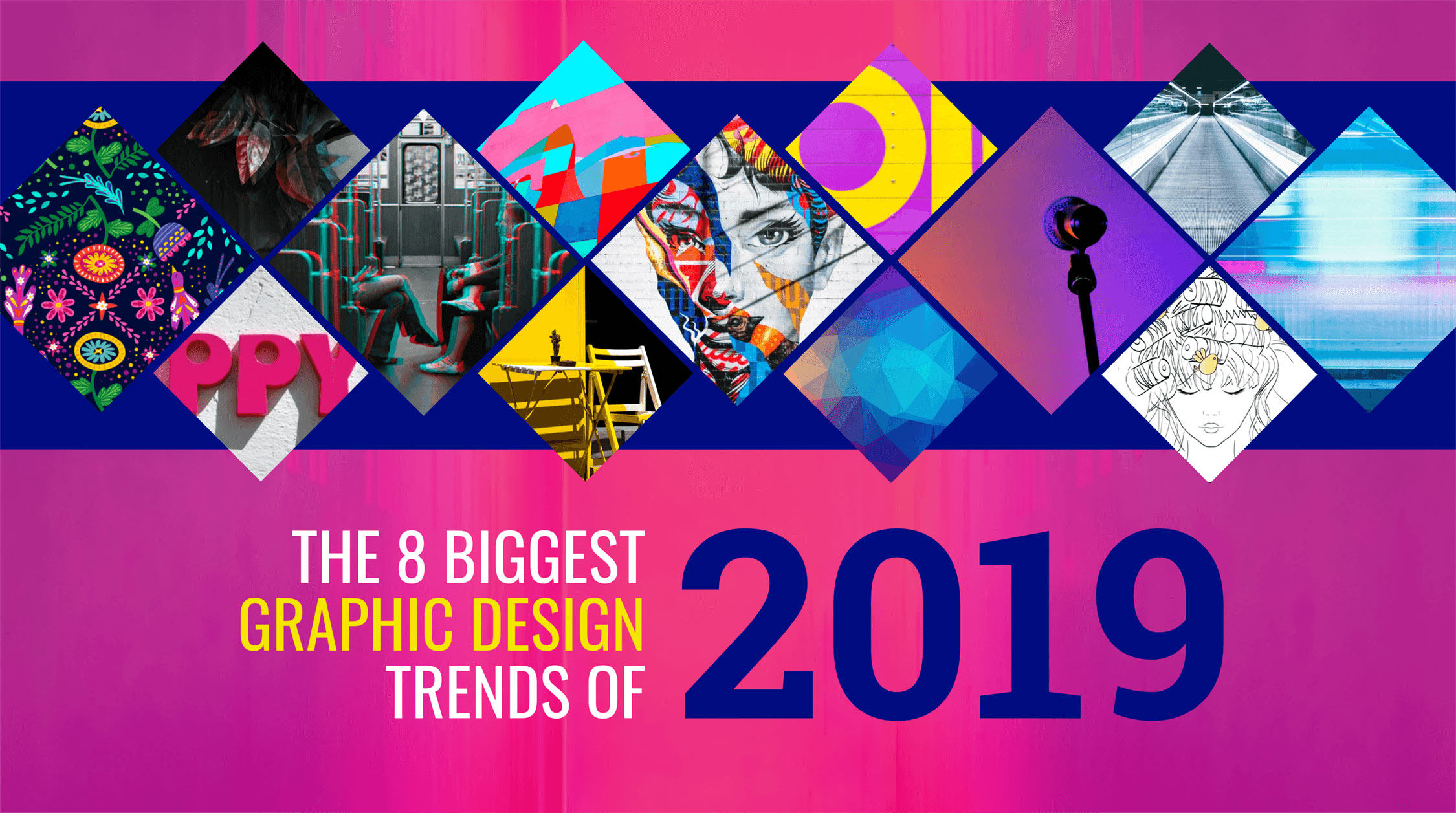 8 New Graphic Design Trends That Will Dominate 20192