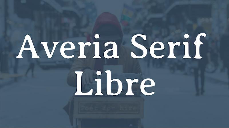 Free Elegant Fonts - Averia Serif Libre