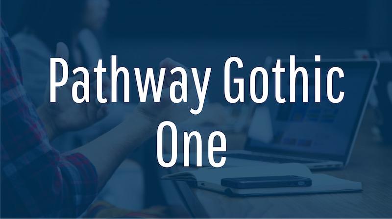 Free Elegant Fonts - Pathway Gothic One