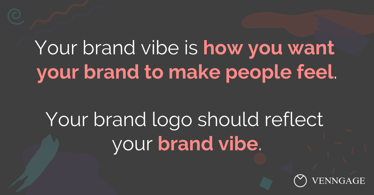 Your brand vibe is how you want your brand to make people feel. Your brand logo should reflect your brand vibe.