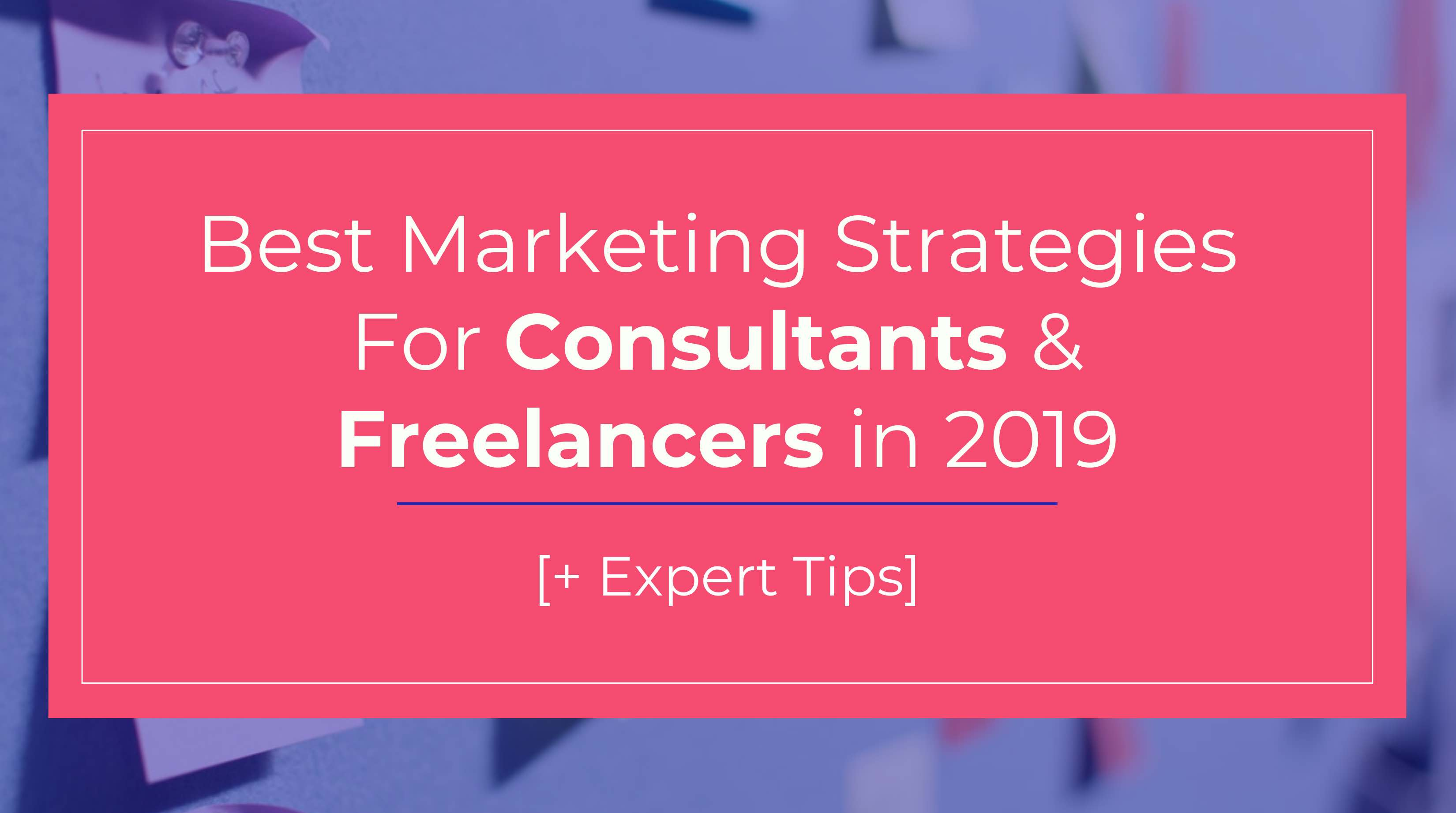 best marketing strategies for consultants and freelancers blog header