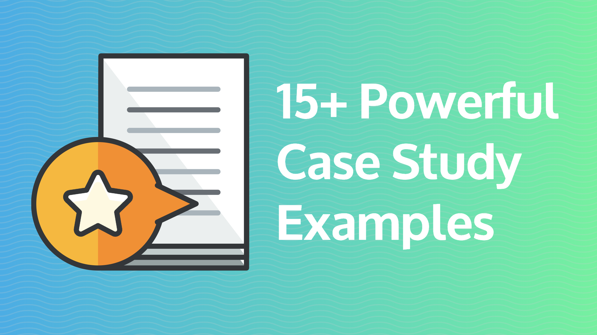 15+ powerful case study examples blog header