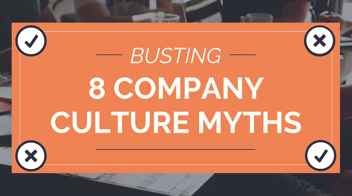 8 Company Culture Myths