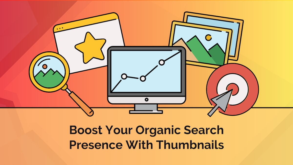 How to Optimize Thumbnails to Boost Your Search Presence