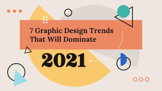 Graphic_Design_Trends_2021_Blog_Header