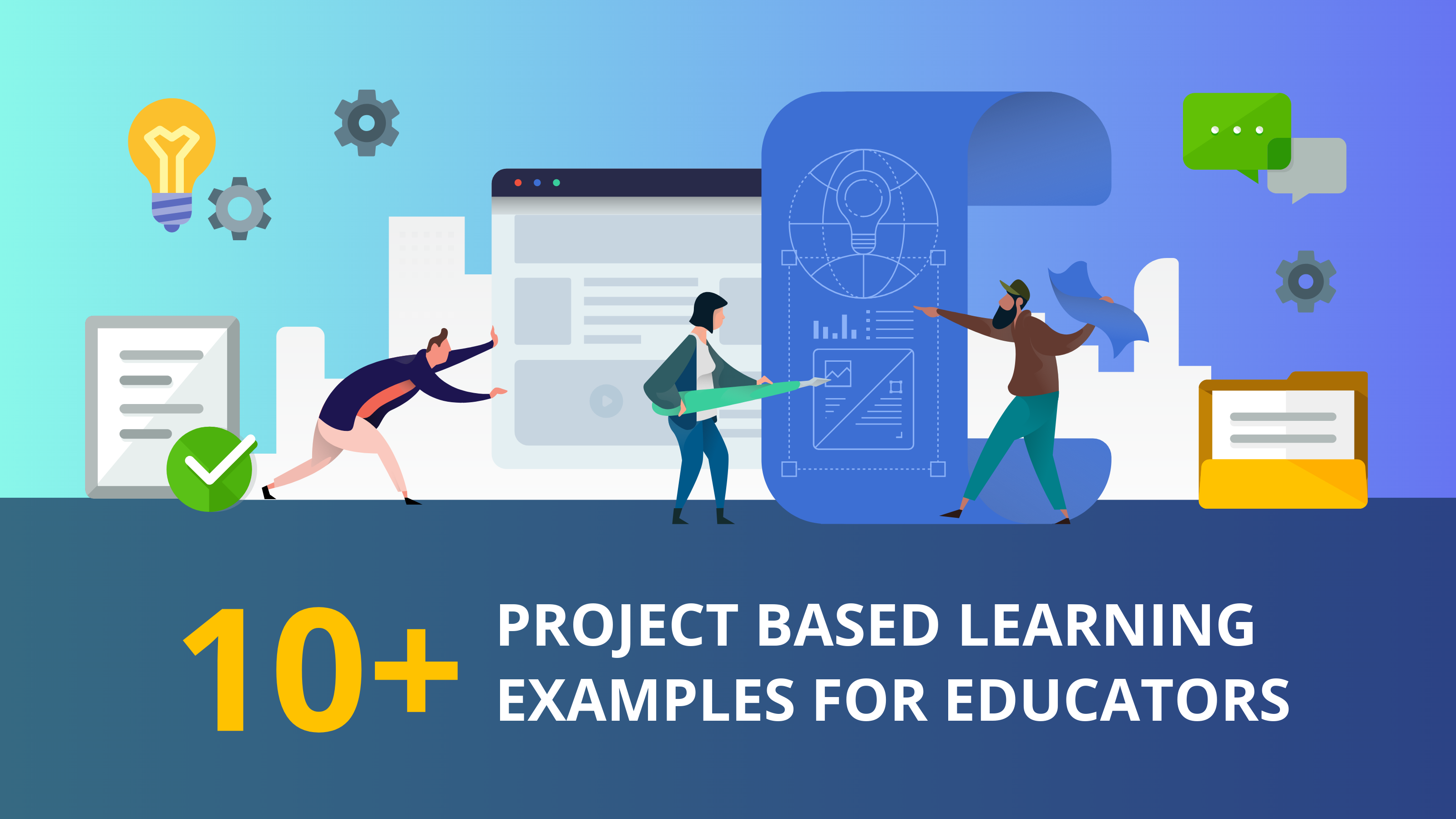 10+ Project Based Learning Examples for Educators
