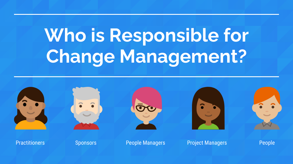 Change Management Process Responsibility