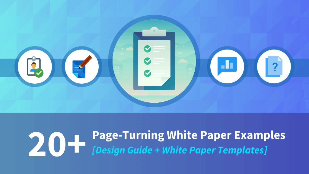 20+ Page-Turning White Paper Examples [Design Guide + White Paper Templates] Blog Header