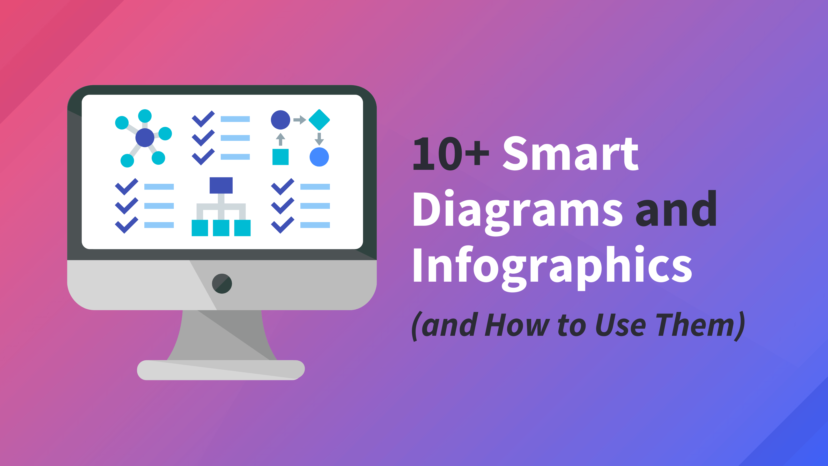 10+ Smart Diagrams and Infographics (and How to Use Them) Blog Header
