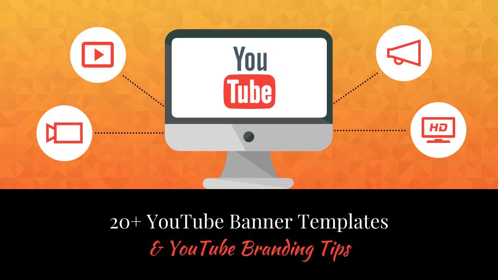 20+ YouTube Banner Templates & YouTube Branding Tips Blog Header